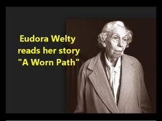 """""""A Worn Path"""" Eudora Welty reads her famous story - YouTube"""