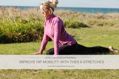 Improve Hip Mobility With These 6 Stretches -