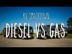 One of the greatest debates for new RVers, and seasoned RVers alike, has to be the impossible to settle Gas vs. Diesel!  Is a Diesel RV better than a Gas RV?  We take this question head on in what we're calling the RV Smackdown Gas Vs. Diesel.  - --See more at: http://www.gonewiththewynns.com/rv-diesel-or-gas#sthash.kRKY3y1Y.dpuf