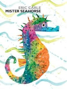 Cover Art for Mister Seahorse, ISBN: 9780399242694 I saw inside this book at the shop and it had a few lovely transparent pages that added dimension to the reading experience. The story is sweet and factual, and unlike some other Eric Carle books that I consider duds, this one is welcome in my library.