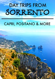 The best day trips from Sorrento, Italy - including a boat tour to Capri, ferry to Amalfi (then bus to Ravello and hike down), train to Pompeii, bus to Bagni della Regina Giovanna, and ferry to Positano. #italy #travel #daytrips
