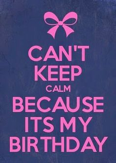 keep calm happy birthday to me