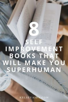8 Self Improvement Books That Will Make You Superhuman. I've read half of these and they are ...4 to go for the magic to continue! ☺️