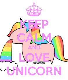 keep calm and love unicorn - Google Search
