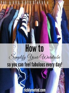 Simplifying my wardrobe has been such a fun--and liberating--project! I love keeping only the clothes that I love, and then loving what I wear every day!
