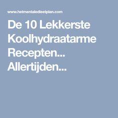 De 10 Lekkerste Koolhydraatarme Recepten... Allertijden... Healthy Recepies, Healthy Food, Carbohydrate Diet, Simply Recipes, Low Carb Recipes, Deserts, Food And Drink, Health Fitness, How To Plan