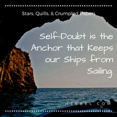 Self-Doubt is the Anchor that Keeps our Ships from Sailing. Crumpled Paper, Writing Boards, Us Shipping, Self Help, Anchor, Sailing, Writer, Ships, Motivation