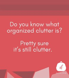Do you know what organized clutter is?  Pretty sure it's still clutter.  For tips on how to organize and declutter your home, follow Do It On A Dime on YouTube! Clutter Organization, Declutter Your Home, A Dime, Do You Know What, Priorities, Live Life, Frugal, Budgeting, Organize