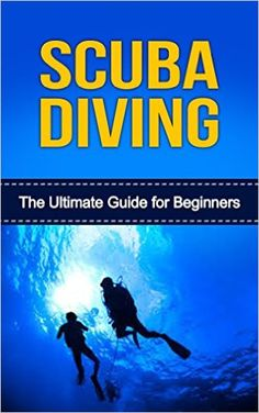 Amazon.com: Scuba Diving: The Ultimate Guide for Beginners (scuba diving for dummies, scuba diving for kids, scuba diving books) eBook: Allen Smith: Kindle Store