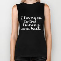 Biker Tank featuring I Love You To The Library And Back - Version II (inverted) by bookwormboutique