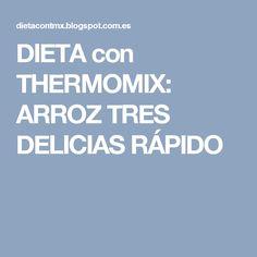DIETA con THERMOMIX: ARROZ TRES DELICIAS RÁPIDO Detox Verde, Lourdes, Recipes, Tortillas, Irene, New Recipes, Spinach, Pastries, Lemon Cream