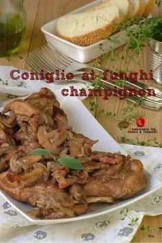 #coniglio ai #funghi #champignon, un #secondopiatto di #carne squisito in cui, fare la #scarpetta nel suo #sughetto è d'obbligo. Best Italian Recipes, Favorite Recipes, Keep It Cleaner, Slow Cooker, Ale, Food And Drink, Pork, Pasta, Chicken