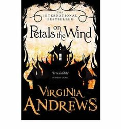 1000 Images About Petals On The Wind By V C Andrews On