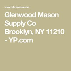 Glenwood Mason Supply Co Brooklyn, NY 11210 - YP.com