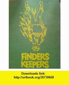 Finders keepers (9780878880348) Alix Kates Shulman , ISBN-10: 0878880348  , ISBN-13: 978-0878880348 ,  , tutorials , pdf , ebook , torrent , downloads , rapidshare , filesonic , hotfile , megaupload , fileserve