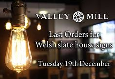 You still have two and a half weeks to get your Welsh slate house sign orders in for Christmas. Make sure to place your orders by Tuesday 19th December, both in store and online, to get them in time to put under the Christmas tree. Order yours at www.valleymill.co.uk/products/signs or in our Swansea shop.