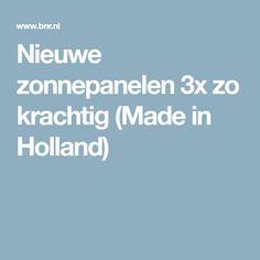 Nieuwe zonnepanelen 3x zo krachtig (Made in Holland)
