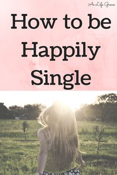 Are you happy being single? If not, you need to read this!