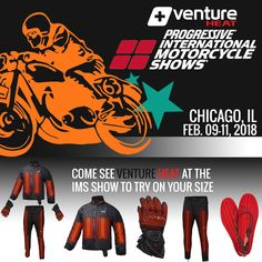 Venture Heat® is attending the Chicago Motorcycle Show  Venture Heat® is attending The International Motorcycle Show (IMS) in Chicago, Illinois at the DONALD E. STEPHENS CONVENTION CENTER in Chicago, IL from February 9th, 2018 to February 11th, 2018 to showcase our Motorcycle Heated Clothing outerwear.  Shop Now at: www.ventureheat.com #motorcycleheatedclothing #heatedjackets #ventureheat #heatedgear #heatedapparel