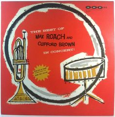 Max Roach And Clifford Brown - The Best Of Max Roach And Clifford