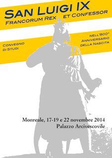 "Italia Medievale: ""San Luigi IX Francorum Rex et Confessor"" convegno a Monreale (PA)"