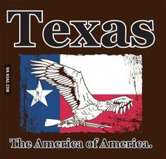 Funny pictures about Guess The Rest Of America Isn't American Enough. Oh, and cool pics about Guess The Rest Of America Isn't American Enough. Also, Guess The Rest Of America Isn't American Enough photos. Texas Plants, Republic Of Texas, State Mottos, Texas Shirts, Texas Forever, Loving Texas, Texas Pride, Lone Star State, Texas History