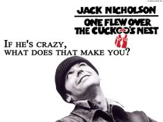 """#OneFlewOvertheCuckoo'sNest - """"If he's crazy, what does that make you?"""" #psychothriller #movies #taglines"""