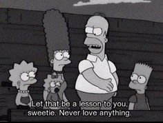 Never love anything