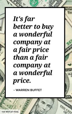 """""""It's far better to buy a wonderful company at a fair price than a fair company at a wonderful price"""" - Warren Buffet via Work Quotes, Great Quotes, Inspirational Quotes, Change Quotes, Attitude Quotes, Quotes Quotes, Warren Buffet Quotes, Financial Quotes, The Motley Fool"""