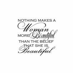 The essence of beauty... belief in your TRUE inner beauty.