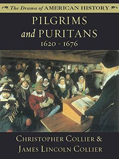 Amazon.com: Pilgrims and Puritans (The Drama of American History Series) eBook: Christopher Collier, James Lincoln Collier: Kindle Store