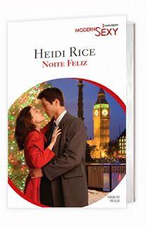 Se este livro fosse um filme de sessão da tarde, eu assistia sem pestanejar. No LdM, Noite Feliz, Heidi Rice - http://livroaguacomacucar.blogspot.com.br/2013/12/cap-816-noite-feliz-heidi-rice.html