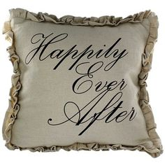 "The ""Happily Ever After"" pillow makes a fantastic wedding gift!"