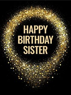 Spangle Happy Birthday Card for Sister: This chic and stylish birthday card is the perfect way to celebrate your awesome sister on her big day! A sleek black background with a shimmer of gold circling your greeting will put her in the mood to for a party. No matter how many candles will be topping her cake this year, she'll feel just as young and fabulous as ever, especially knowing you're right there wishing her an amazing year ahead!
