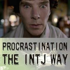 Oft times, it's assumed that INTJs can't procrastinate, that they are always uniquely productive. However, just like anybody else, they are perfectly capable of being useless. Efficient work-style is not always inherent, and can be influenced by environment, childhood socialisation, mental states and addictions.