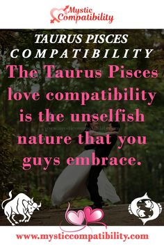 the Taurus Pisces love compatibility is the unselfish nature that you guys embrace. #Taurus #Pisces #Relationship #Compatibility #Taurus_Pisces #Relationship_Compatibility #TaurusPisces #RelationshipCompatibility #Zodiac_Signs Taurus And Pisces Compatibility, Pisces And Taurus, Pisces Sign, Pisces Love, Taurus Facts, Pisces Relationship, Relationship Compatibility, Sign I, Words Quotes