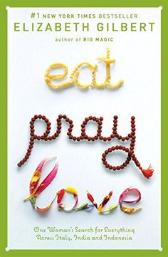 Eat Pray Love: One Woman's Search for Everything Across Italy, India and Indonesia: Amazon.de: Elizabeth Gilbert: Fremdsprachige Bücher