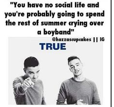 True... That and being depressed I didn't get to go to the concert that was in my state this week...
