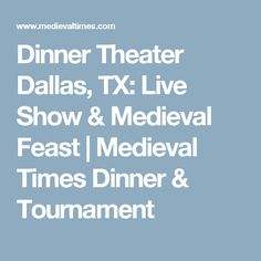 Dinner Theater Dallas, TX: Live Show & Medieval Feast | Medieval Times Dinner & Tournament