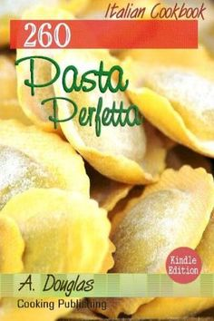 Pasta perfetta  Quick & Easy Recipes eBooks Bundle Discover Pasta Recipes that you and your loved ones will enjoy