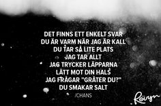 16+gånger+Kent+satte+ord+på+våra+känslor+(Tack+för+allt!) Lyric Quotes, Words Quotes, Qoutes, Sad Love, Love You, Swedish Quotes, Different Quotes, What Is Life About, Haha
