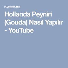 Hollanda Peyniri (Gouda) Nasıl Yapılır - YouTube