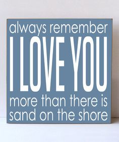 Another great find on #zulily! Colonial Blue & White 'Love You More' Wall Sign by Vinyl Crafts #zulilyfinds