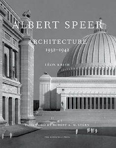 [Read] Albert Speer: Architecture by : Leon Krier Welthauptstadt Germania, Leon Krier, Chief Architect, Expositions, Arno, World War Ii, Great Artists, Architecture Design, Famous Architecture