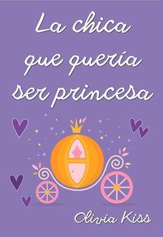 La chica que quería ser princesa (Chicas Magazine nº 5) eBook: Olivia Kiss: Amazon.es: Tienda Kindle