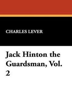 Jack Hinton the Guardsman, Vol. 2, by Charles Lever (Hardcover)