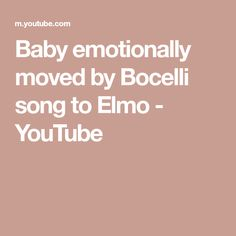 Baby emotionally moved by Bocelli song to Elmo - YouTube Classical Opera, Opera Music, Baby Kids, Adorable Babies, Classic Songs, Song Time, Music
