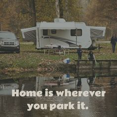 Are you a #wanderer? This travel #quote is perfect inspiration for #RV nomads. | Home is wherever you park it. | Image Source: Go RVing