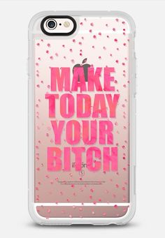Make Today Your Bitch / Transparent Pink iPhone 6s case by Elisabeth Fredriksson | Casetify