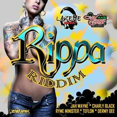 Rippa Riddim is a brand new dancehall juggling from Lazeme Music which features Teflon, Charly Black, Jah Wayne, Ryme Minister and Dermy Dee...